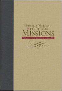 Historical Sketches of Foreign Missions