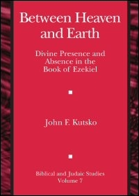 Between Heaven and Earth: Divine Presence and Absence in the Book of Ezekiel