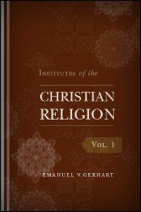 Institutes of the Christian Religion, Volume I