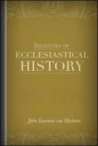 Institutes of Ecclesiastical History, vols. 1–4