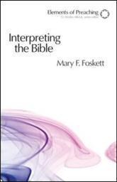 Interpreting the Bible: Approaching the Text in Preparation for Preaching