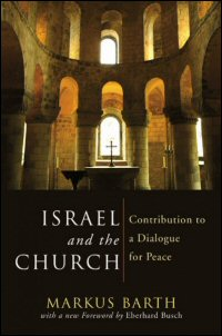 Israel and the Church: Contribution to a Dialogue Vital for Peace: Based on Addresses Given to Jewish Audiences 1958–1968