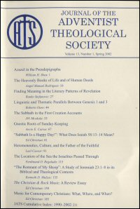 Journal of the Adventist Theological Society, Volume 13, Number 1, Spring 2002