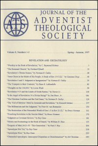 Journal of the Adventist Theological Society, Volume 8, Numbers 1 & 2, Spring–Autumn 1997
