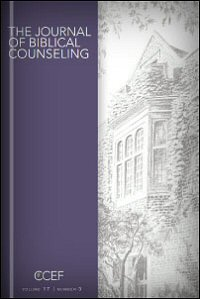 The Journal of Biblical Counseling: Volume 17, Number 3, Spring 1999