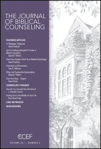 The Journal of Biblical Counseling: Volume 26, Number 3, 2012