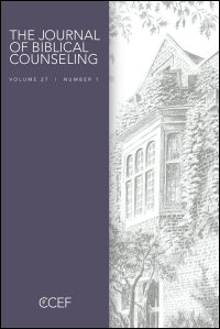 The Journal of Biblical Counseling: Volume 27, Number 1, 2013