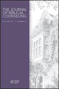 The Journal of Biblical Counseling: Volume 27, Number 2, 2013