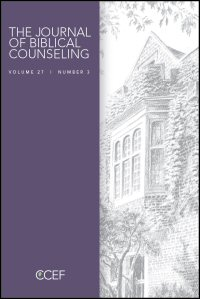 The Journal of Biblical Counseling: Volume 27, Number 3, 2013