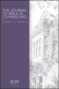 The Journal of Biblical Counseling: Volume 30, Number 2, 2016