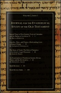 Journal for the Evangelical Study of the Old Testament, Volume 2, Nos. 1 & 2