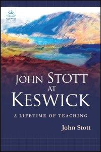 John Stott at Keswick: A Lifetime of Preaching