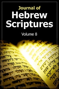 Journal of Hebrew Scriptures: Volume 8 (2008)