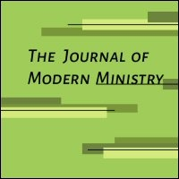 The Journal of Modern Ministry, Volume 8, Issue 1, Winter 2011