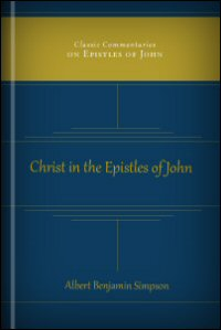 Messages of Love, or Christ in the Epistles of John