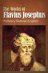 The Works of Flavius Josephus: Prefatory Material (English)