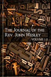 The Journal of the Rev. John Wesley, Volumes 1–8