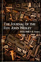The Journal of the Rev. John Wesley, Volumes 1–8: Notes