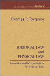 Juridical Law and Physical Law: Toward a Realist Foundation for Human Law
