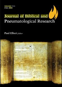 Journal of Biblical and Pneumatological Research: Volume 5, 2013
