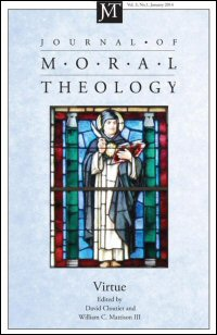 Journal of Moral Theology, Volume 3, Number 1, January 2014: Virtue
