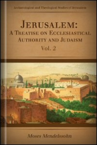 Jerusalem: A Treatise on Ecclesiastical Authority and Judaism, Vol. II