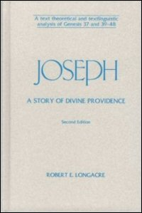 Joseph: A Story of Divine Providence: A Text Theoretical and Textlinguistic Analysis of Genesis 37 and 39–48