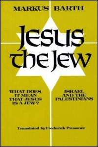 Jesus the Jew: What Does It Mean that Jesus Is a Jew?: Israel and the Palestinians