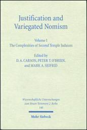 Justification and Variegated Nomism, Volume I: The Complexities of Second Temple Judaism