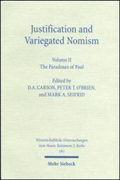 Justification and Variegated Nomism, Volume II: The Paradoxes of Paul