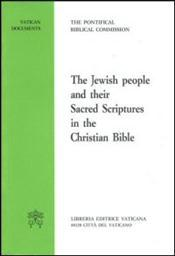 The Jewish People and their Sacred Scriptures in the Christian Bible