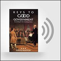 Keys to Good Government according to the Founding Fathers