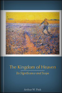 The Kingdom of Heaven: Its Significance and Scope