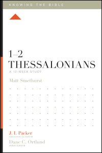 1-2 Thessalonians, A 12-Week Study