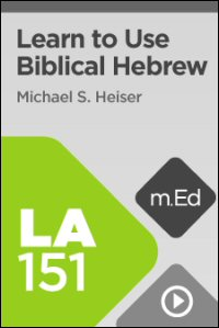 LA151 Learn to Use Biblical Hebrew with Logos 6