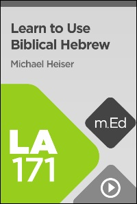 LA171 Learn to Use Biblical Hebrew