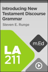 LA211 Introducing New Testament Discourse Grammar