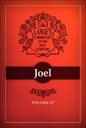 A Commentary on the Holy Scriptures: Joel