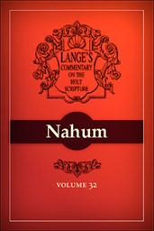 A Commentary on the Holy Scriptures: Nahum