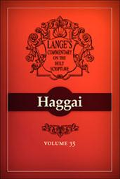 A Commentary on the Holy Scriptures: Haggai
