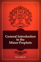 A Commentary on the Holy Scriptures: Introduction to the Minor Prophets