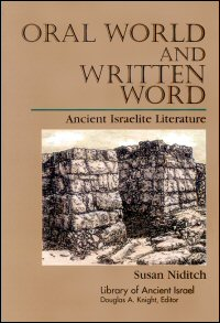 Oral World and Written Word: Ancient Israelite Literature