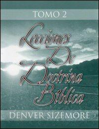 Lecciones de doctrina bíblica, Tomo 2