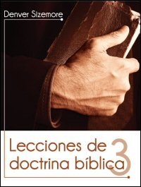 Lecciones de doctrina bíblica, Tomo 3