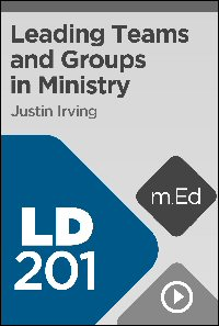 LD201 Leading Teams and Groups in Ministry