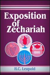 Leupold Old Testament Commentaries: Zechariah