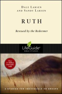 Ruth: Rescued by the Redeemer: 6 Studies for Individuals or Groups: With Notes for Leaders