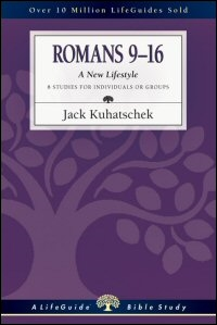 Romans 9–16: A New Lifestyle: 8 Studies for Individuals or Groups: With Notes for Leaders