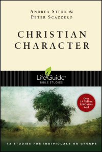 Christian Character: 12 Studies for Individuals or Groups