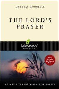 The Lord's Prayer: 8 Studies for Individuals or Groups: With Notes for Leaders